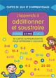 CARTES DE JEUX ET D'APPRENTISSAGE - ADDITIONNER ET SOUSTRAIRE (6-7 A.)